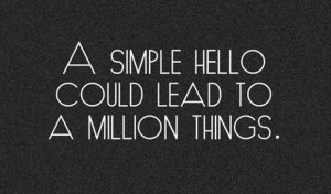 Life-quotes-a-simple-hello