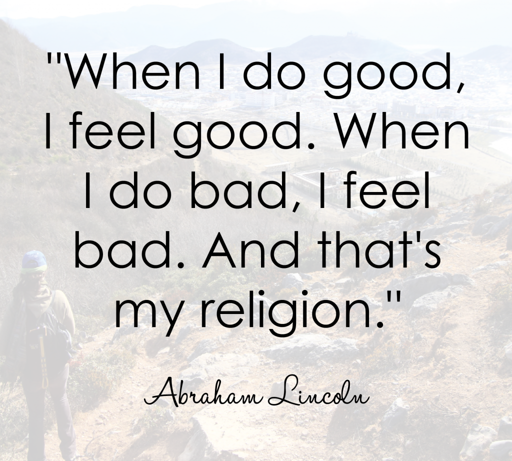 abraham-lincoln-quote-when-do-go-i-feel-good-do-bad-feel-bad-my-religion