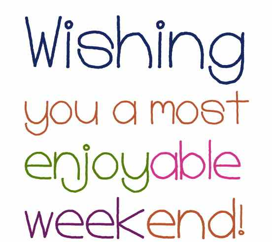 wishes-to-friends-Wishing-you-a-most-enjoyable-weekend