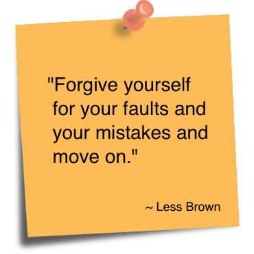 forgive-yourself-for-your-faults-and-your-mistakes-and-move-on