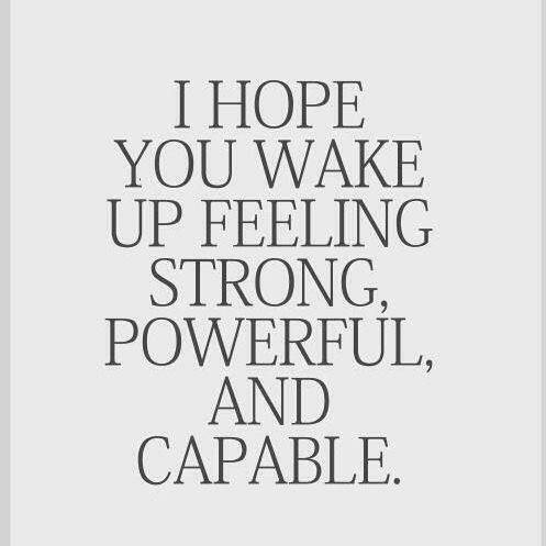 Wake-up-feeling-strong-powerful-capable_daily-inspiration2