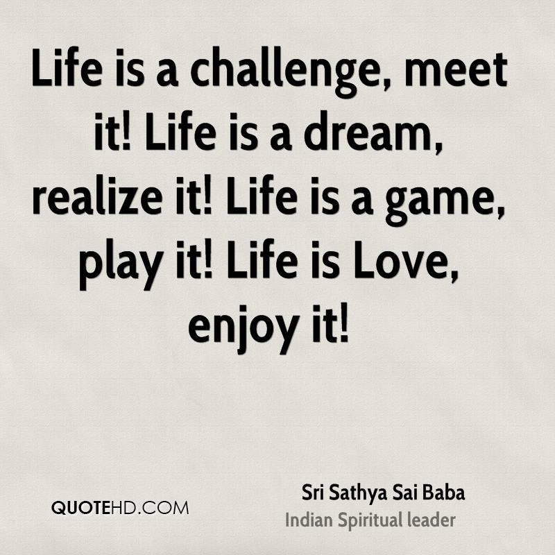 sri-sathya-sai-baba-quote-life-is-a-challenge-meet-it-life-is-a-dream