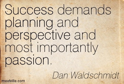 Success-demands-plannng-and-perspective-and-most-importantly-passion