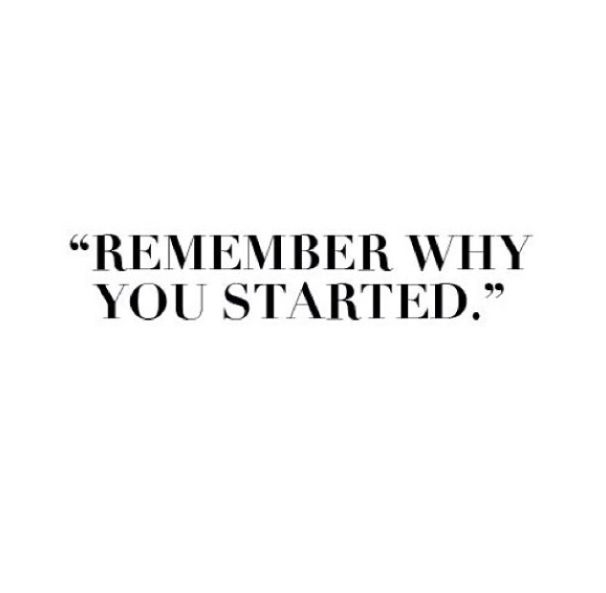 54826-Remember-Why-You-Started