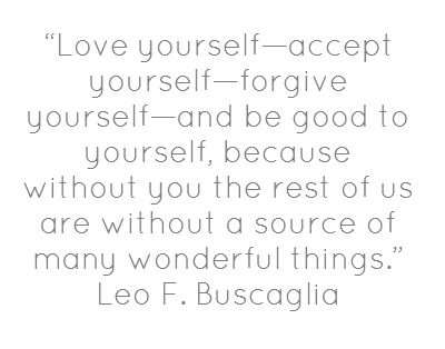 love-yourself-accept-yourself-forgive-yourself-and-be-good-to-yourself-because-without